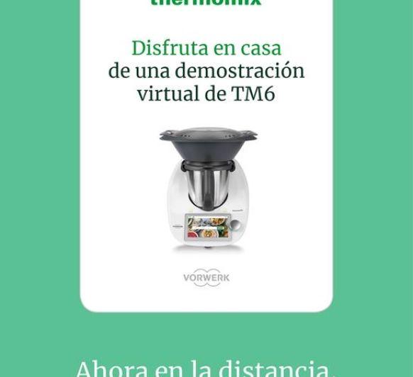 DEMO VIRTUAL TM6, OTRA FORMA DE CONOCER Thermomix® #YOMEQUEDOENCASA